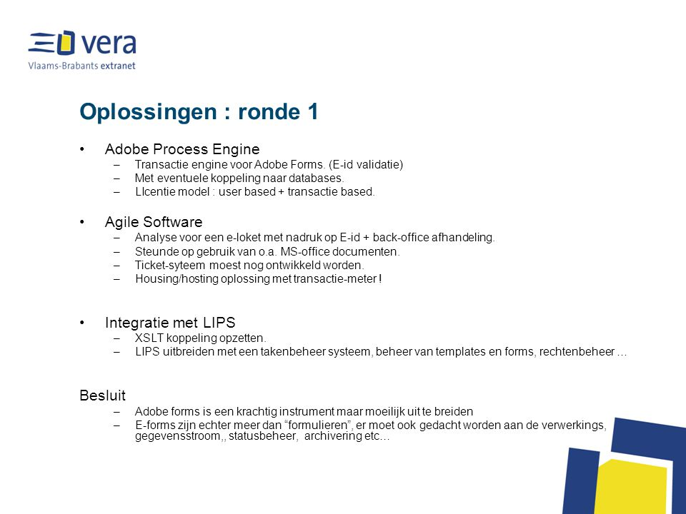 Oplossingen : ronde 1 Adobe Process Engine Agile Software