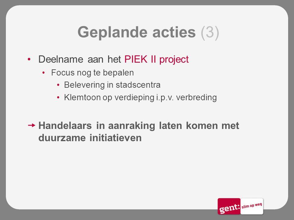 Geplande acties (3) Deelname aan het PIEK II project