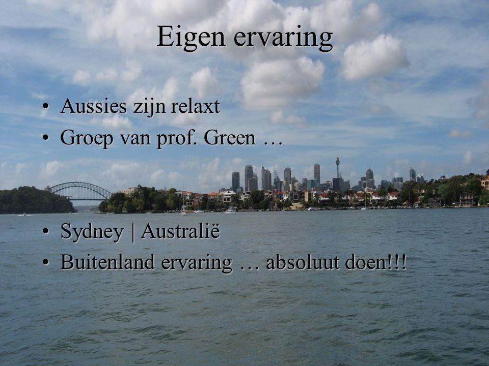 Eigen ervaring Aussies zijn relaxt Groep van prof. Green …