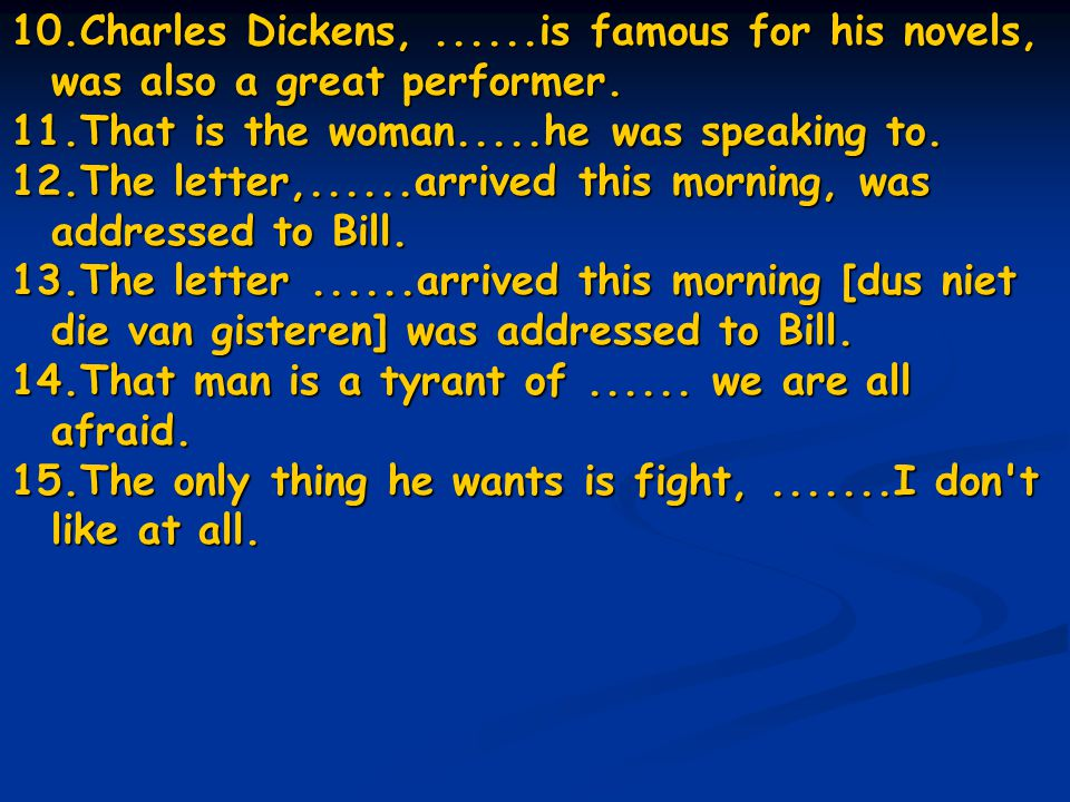 Charles Dickens, ......is famous for his novels, was also a great performer.