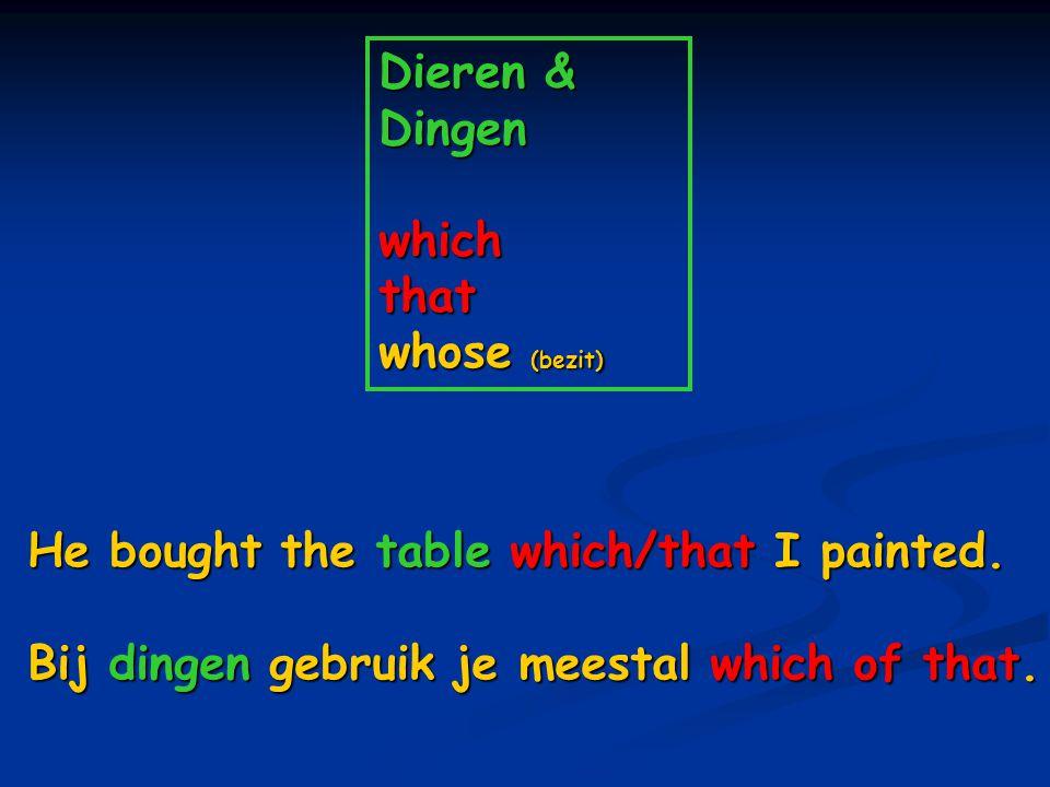 Dieren & Dingen which that whose (bezit)