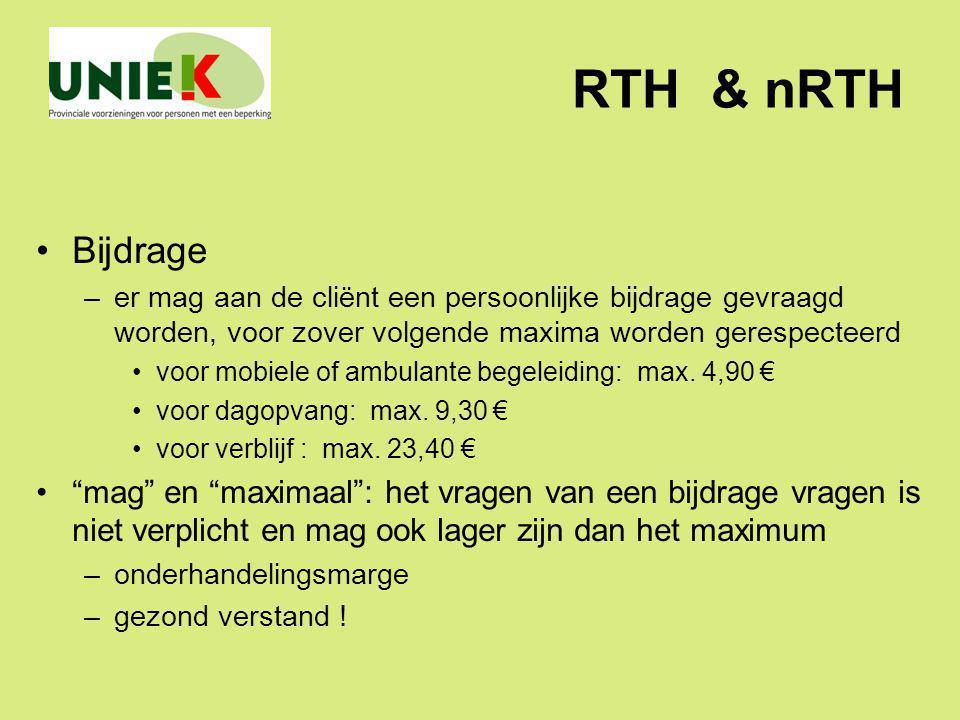 RTH & nRTH Bijdrage. er mag aan de cliënt een persoonlijke bijdrage gevraagd worden, voor zover volgende maxima worden gerespecteerd.