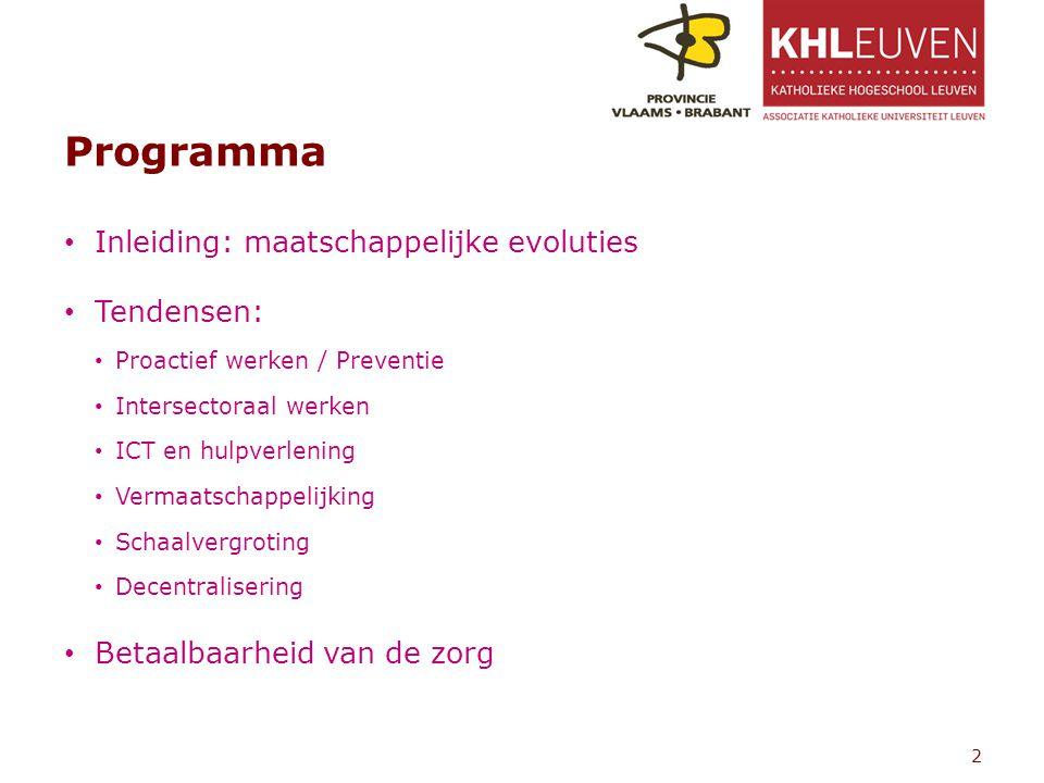 Programma Inleiding: maatschappelijke evoluties Tendensen: