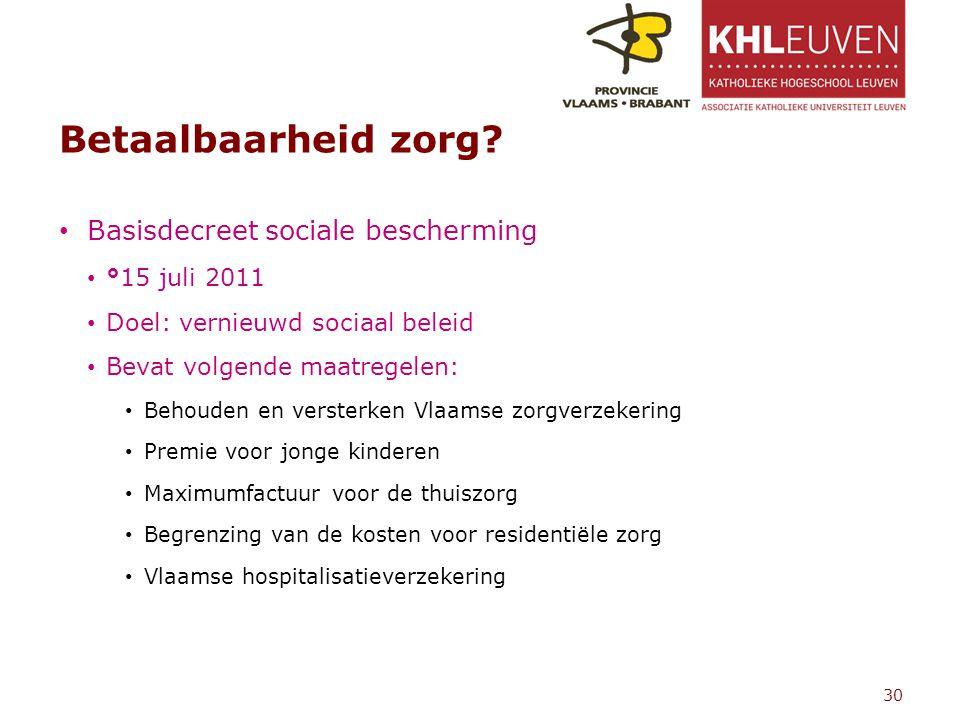 Betaalbaarheid zorg Basisdecreet sociale bescherming °15 juli 2011