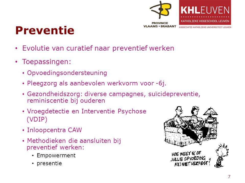 Preventie Evolutie van curatief naar preventief werken Toepassingen: