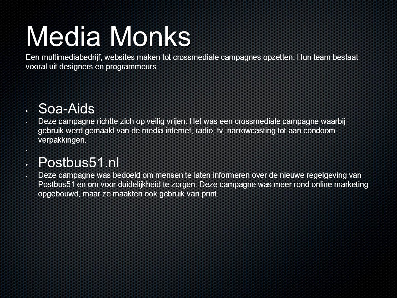 Media Monks Een multimediabedrijf, websites maken tot crossmediale campagnes opzetten. Hun team bestaat vooral uit designers en programmeurs.