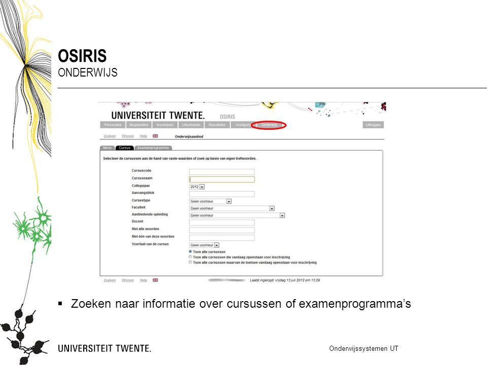 OSIRIS Onderwijs Zoeken naar informatie over cursussen of examenprogramma's Onderwijssystemen UT