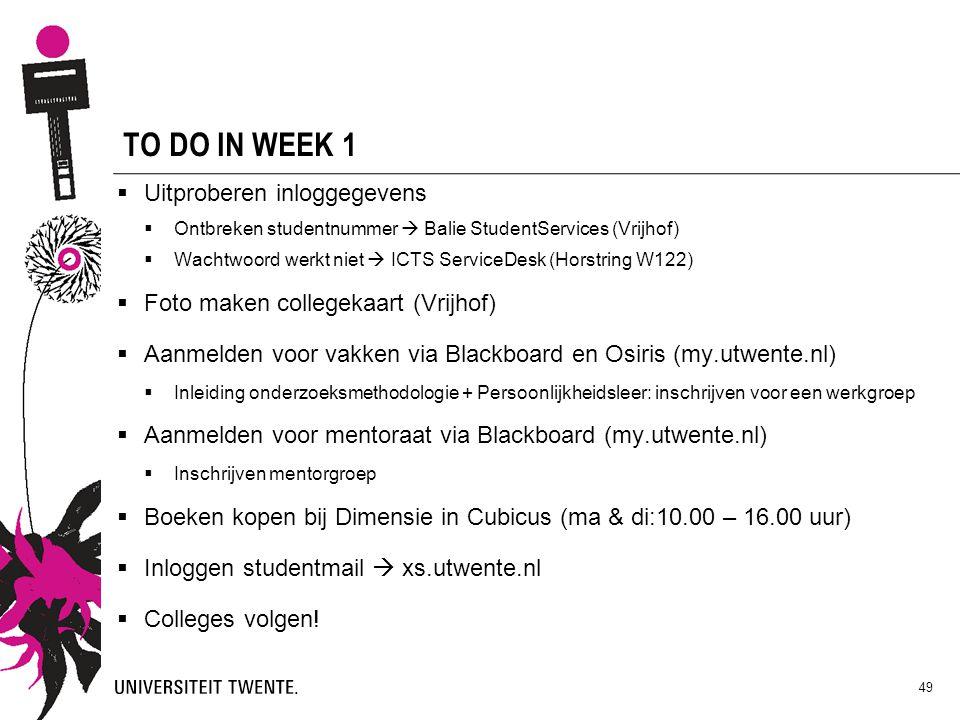TO DO IN WEEK 1 Uitproberen inloggegevens