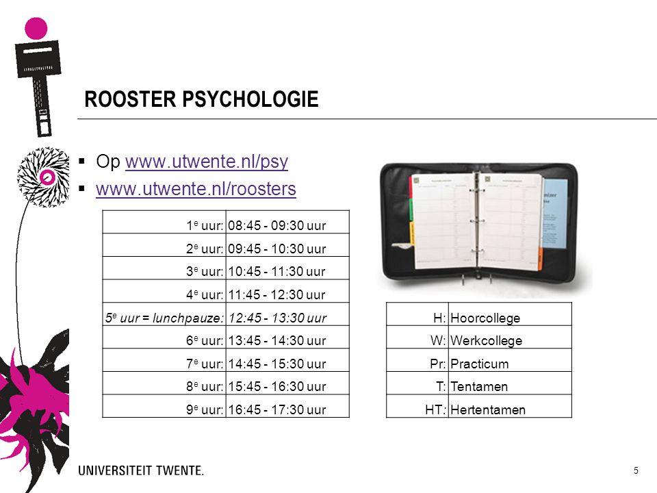 ROOSTER PSYCHOLOGIE Op www.utwente.nl/psy www.utwente.nl/roosters