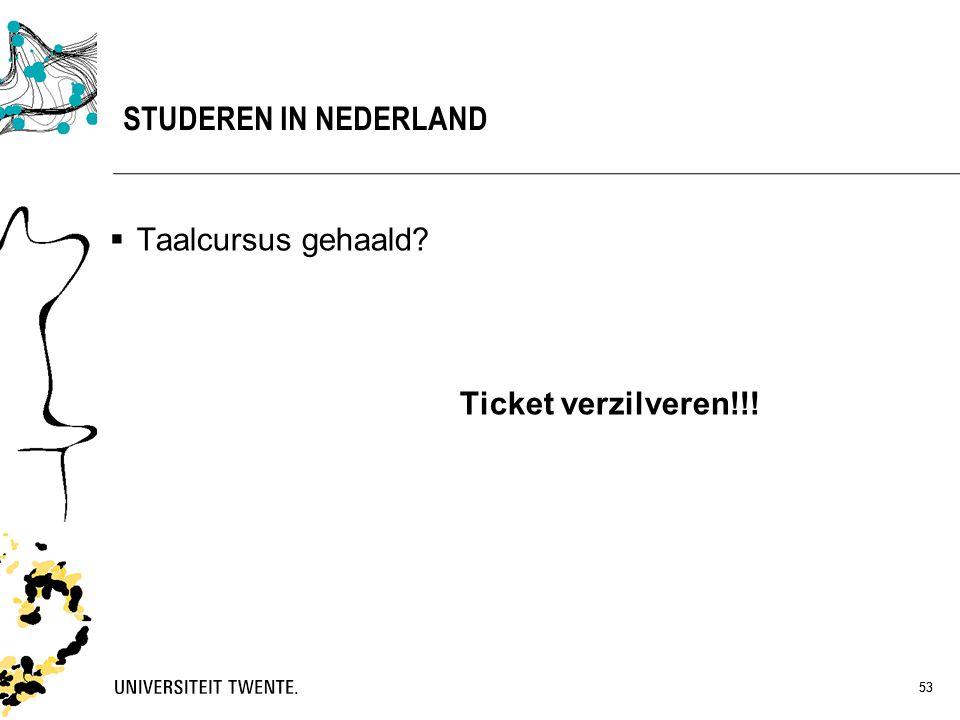 STUDEREN IN NEDERLAND Taalcursus gehaald Ticket verzilveren!!! 53