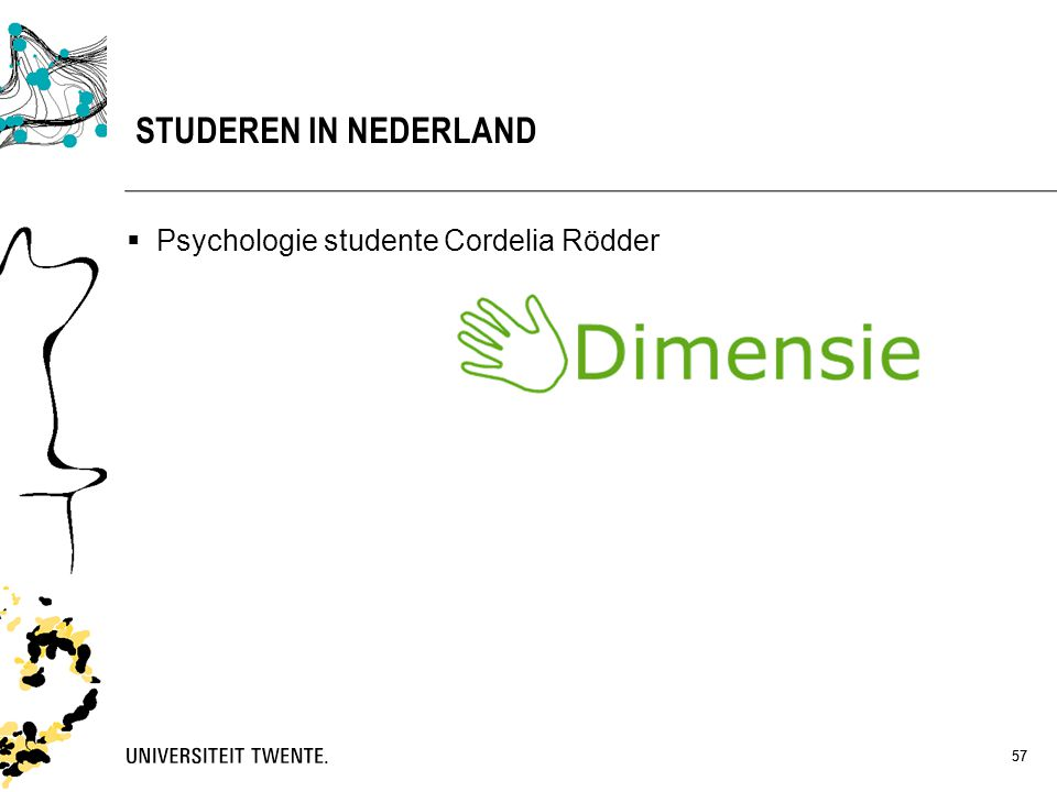STUDEREN IN NEDERLAND Psychologie studente Cordelia Rödder 57 57