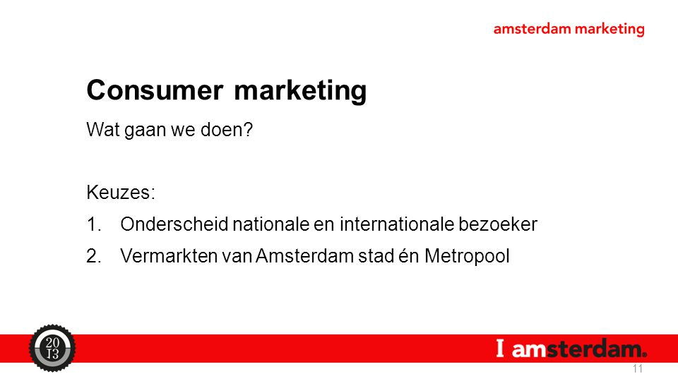Consumer marketing Wat gaan we doen Keuzes: