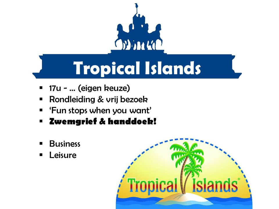 Tropical Islands 17u - … (eigen keuze) Rondleiding & vrij bezoek