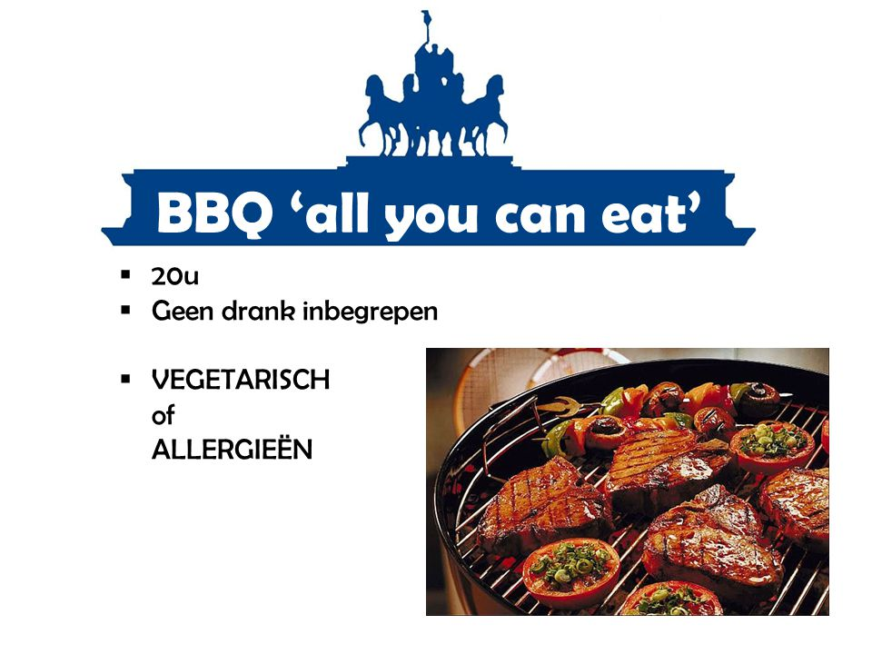 BBQ 'all you can eat' 20u Geen drank inbegrepen