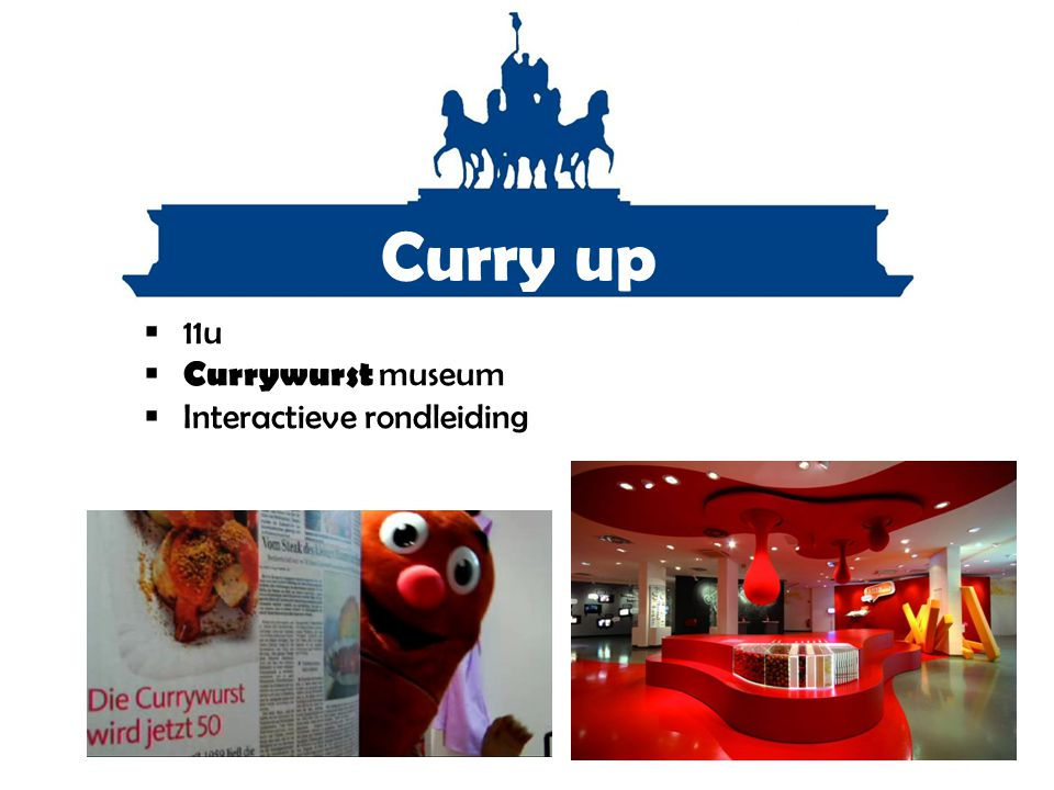 Curry up 11u Currywurst museum Interactieve rondleiding