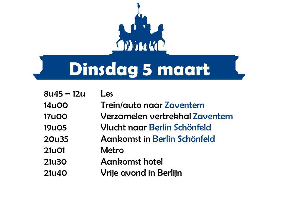 Dinsdag 5 maart 8u45 – 12u Les 14u00 Trein/auto naar Zaventem