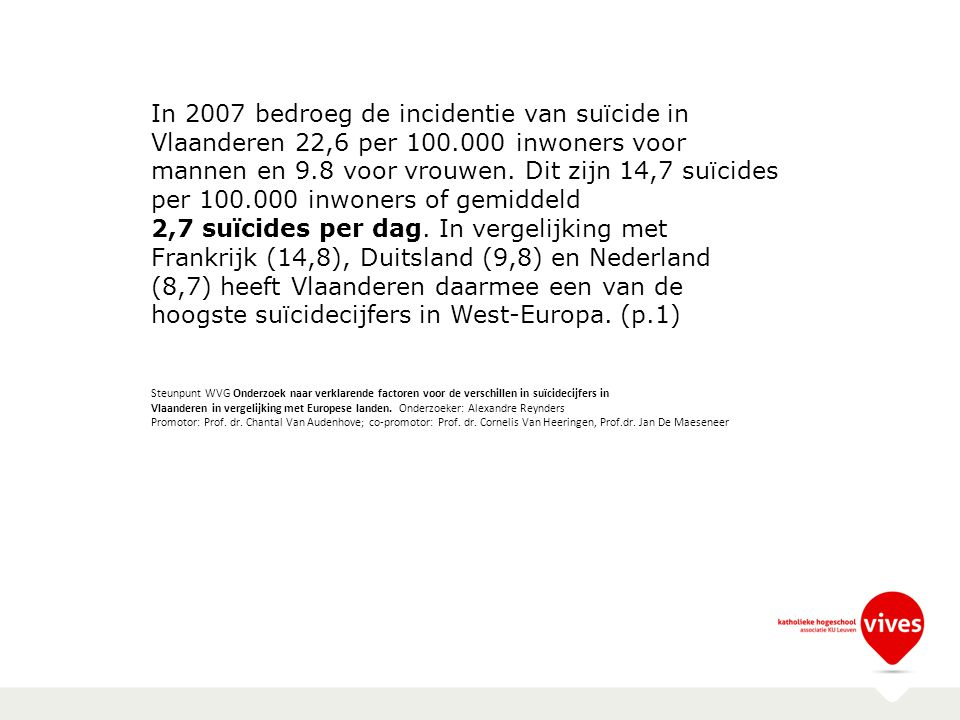 In 2007 bedroeg de incidentie van suïcide in Vlaanderen 22,6 per 100