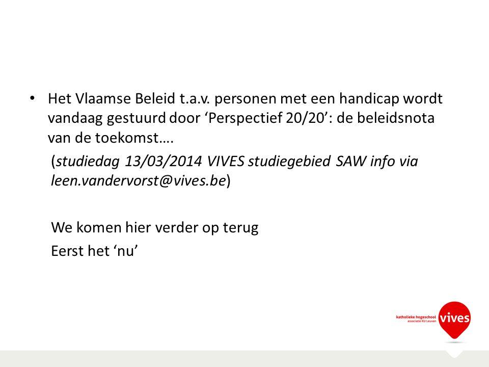 Het Vlaamse Beleid t.a.v. personen met een handicap wordt vandaag gestuurd door 'Perspectief 20/20': de beleidsnota van de toekomst….