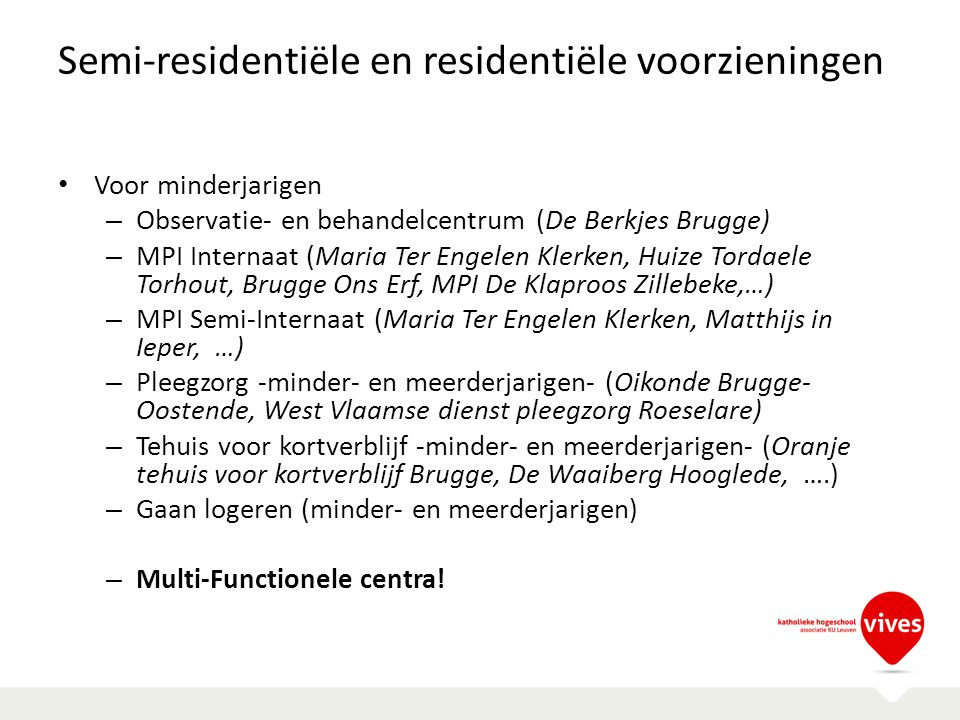 Semi-residentiële en residentiële voorzieningen