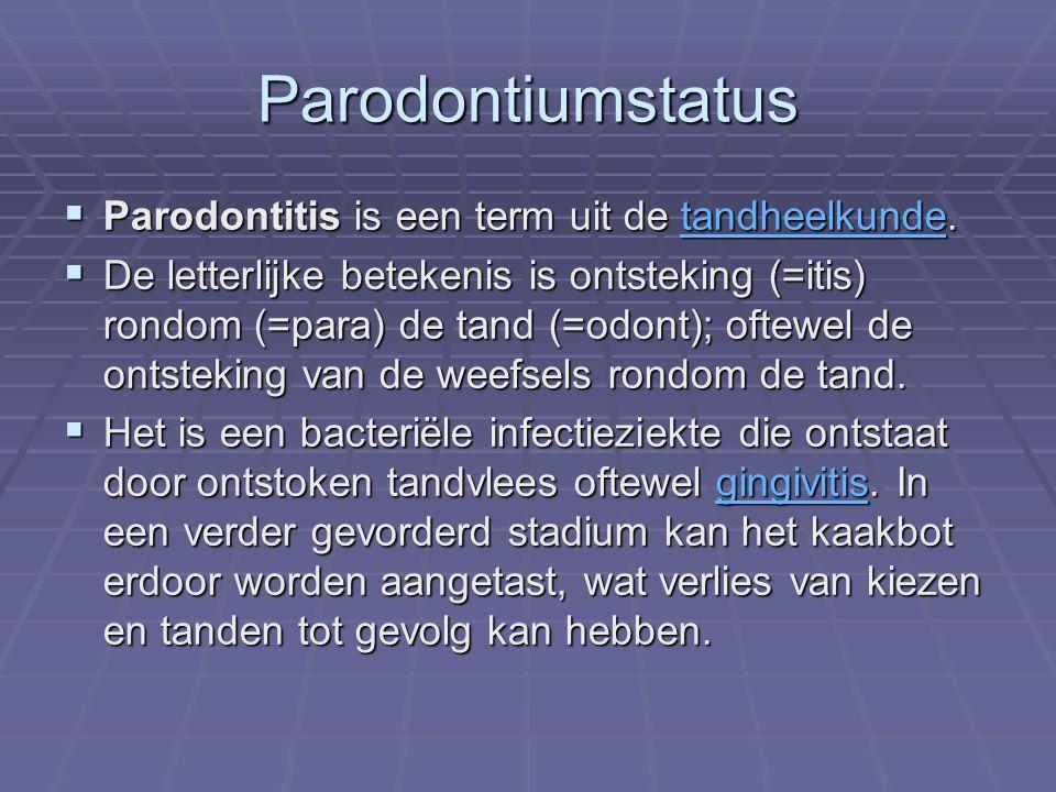 Parodontiumstatus Parodontitis is een term uit de tandheelkunde.