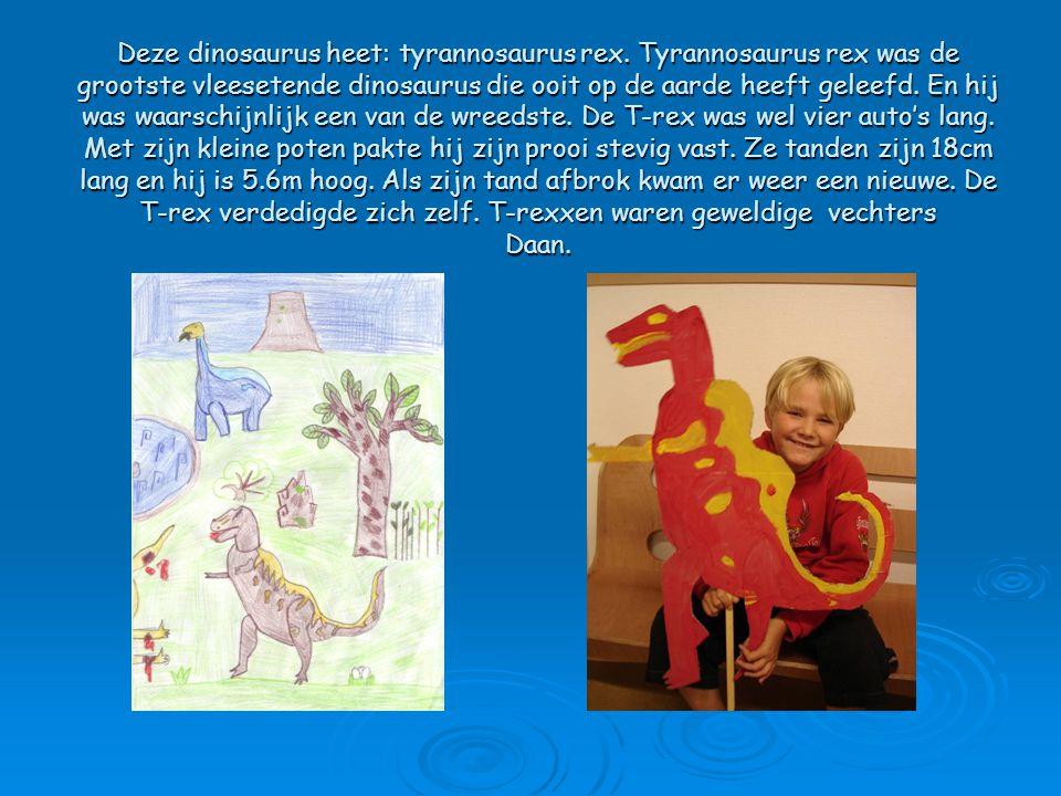 Deze dinosaurus heet: tyrannosaurus rex