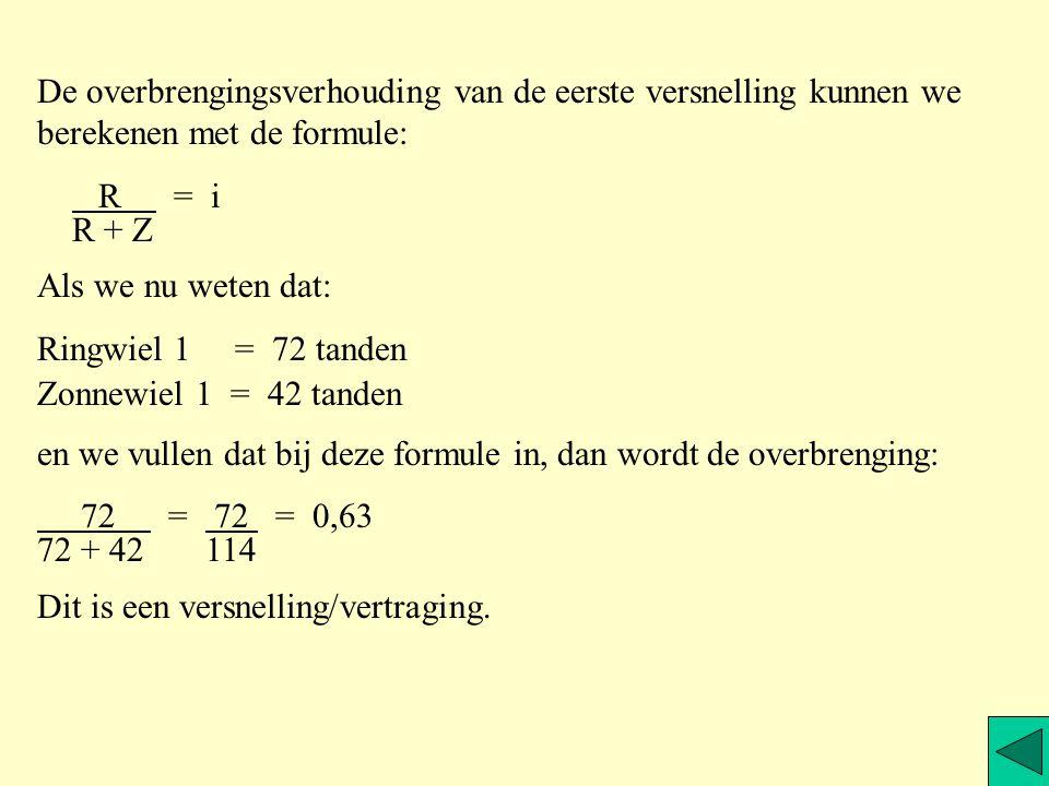 De overbrengingsverhouding van de eerste versnelling kunnen we berekenen met de formule: