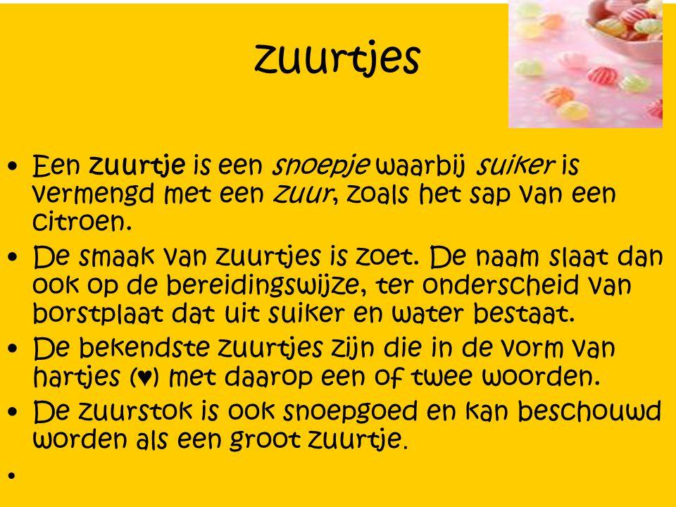 zuurtjes Een zuurtje is een snoepje waarbij suiker is vermengd met een zuur, zoals het sap van een citroen.