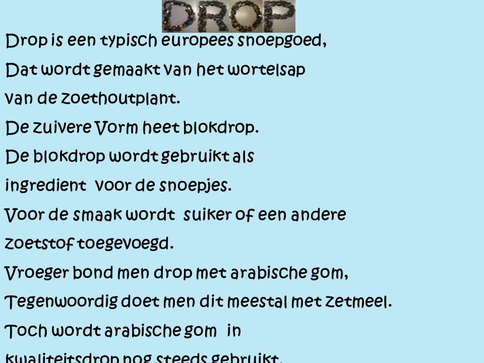 Drop Drop is een typisch europees snoepgoed,