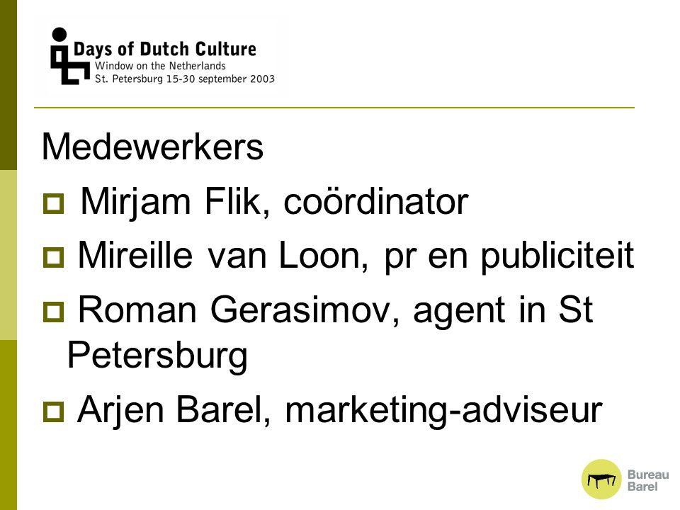 Medewerkers Mirjam Flik, coördinator. Mireille van Loon, pr en publiciteit. Roman Gerasimov, agent in St Petersburg.