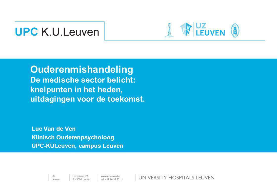 Luc Van de Ven Klinisch Ouderenpsycholoog UPC-KULeuven, campus Leuven