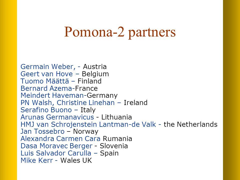 Pomona-2 partners Germain Weber, - Austria Geert van Hove – Belgium