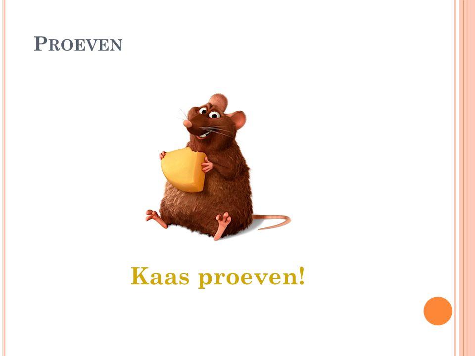 Proeven Kaas proeven!