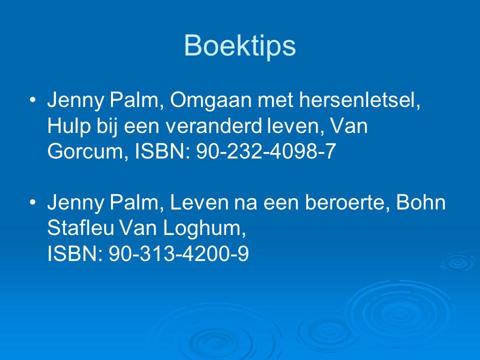 Boektips Jenny Palm, Omgaan met hersenletsel, Hulp bij een veranderd leven, Van Gorcum, ISBN: 90-232-4098-7.