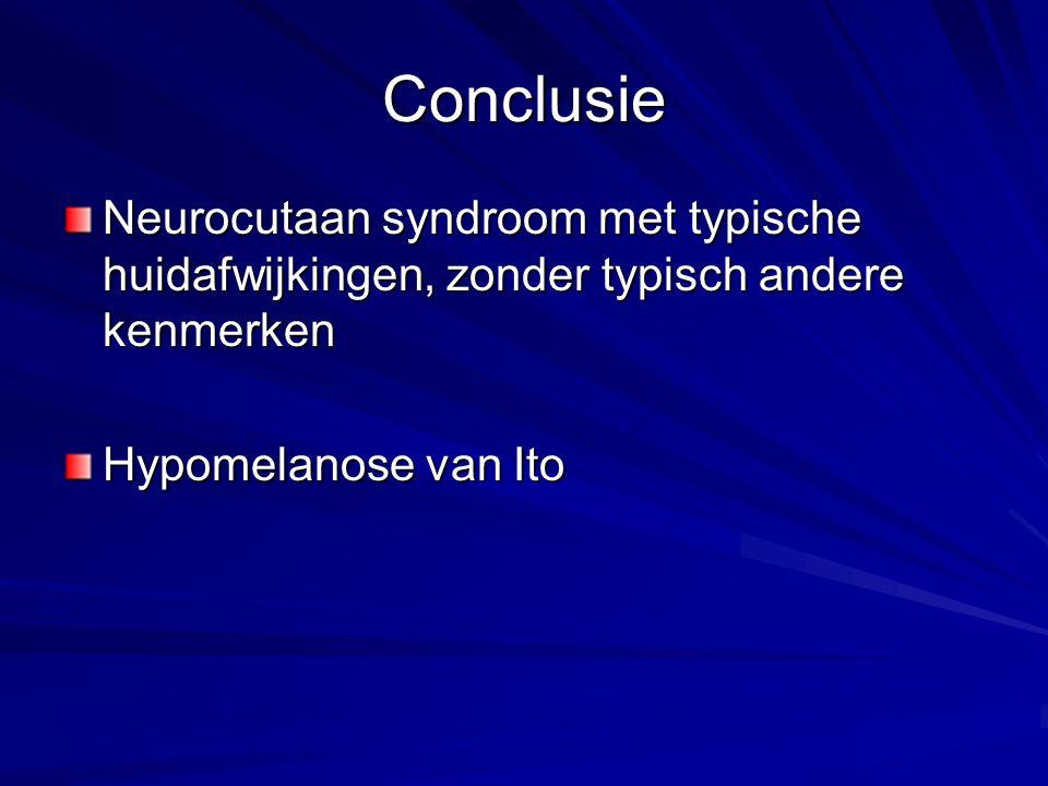 Conclusie Neurocutaan syndroom met typische huidafwijkingen, zonder typisch andere kenmerken.