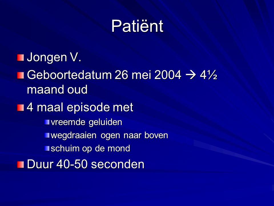 Patiënt Jongen V. Geboortedatum 26 mei 2004  4½ maand oud