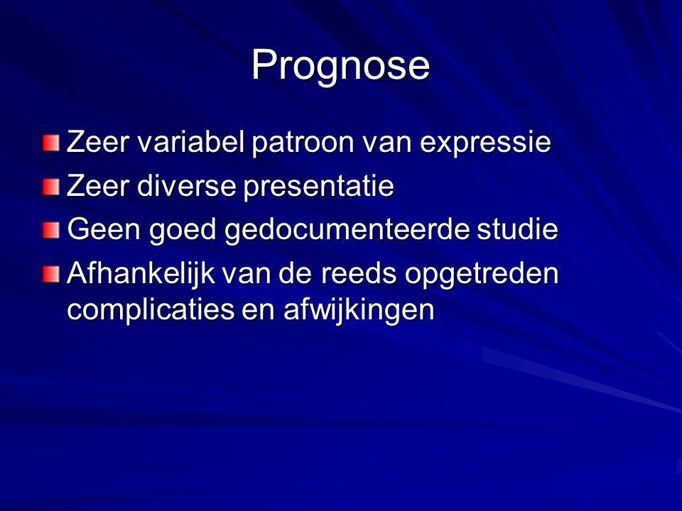 Prognose Zeer variabel patroon van expressie Zeer diverse presentatie