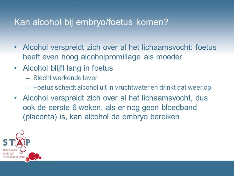 Kan alcohol bij embryo/foetus komen