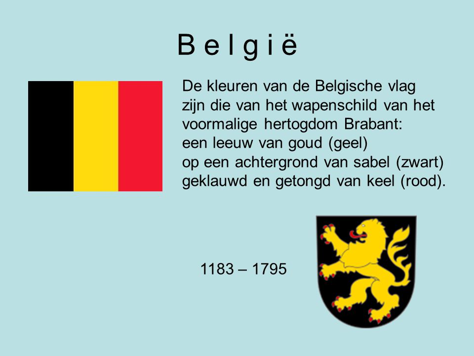 B e l g i ë De kleuren van de Belgische vlag