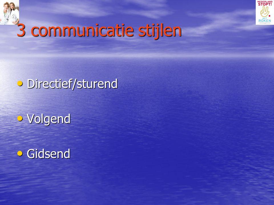 3 communicatie stijlen Directief/sturend Volgend Gidsend