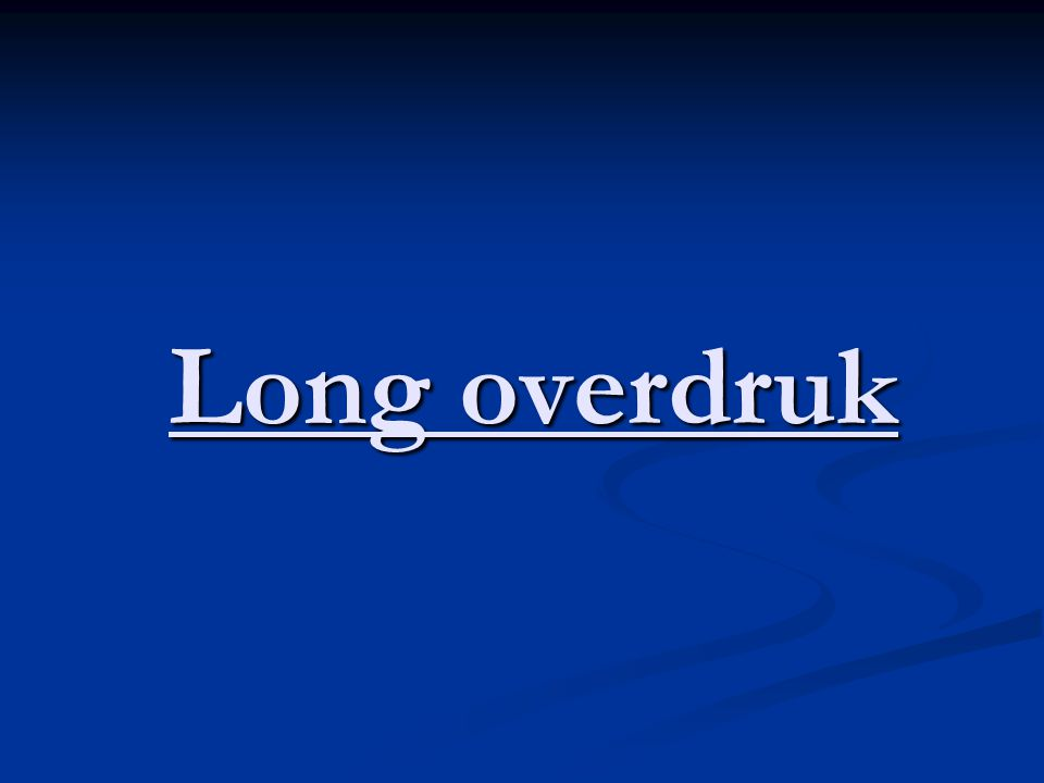 Long overdruk