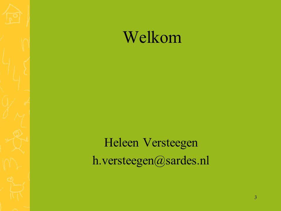 Welkom Heleen Versteegen h.versteegen@sardes.nl