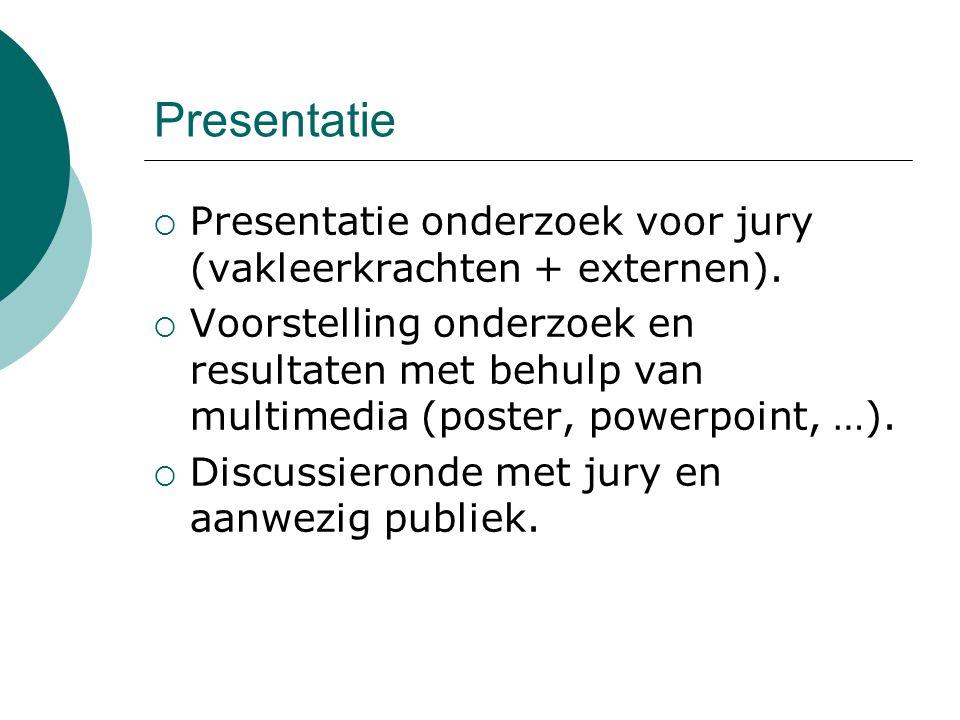 Presentatie Presentatie onderzoek voor jury (vakleerkrachten + externen).