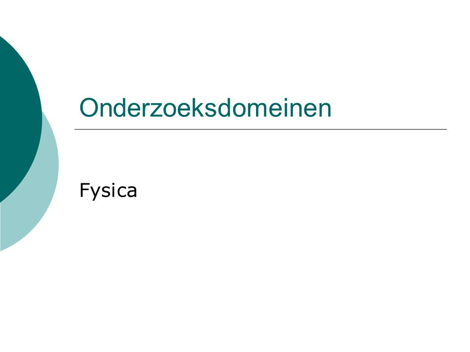 Onderzoeksdomeinen Fysica