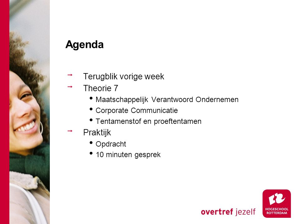 Agenda Terugblik vorige week Theorie 7 Praktijk