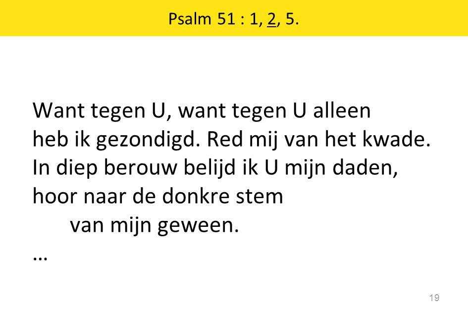 Psalm 51 : 1, 2, 5.