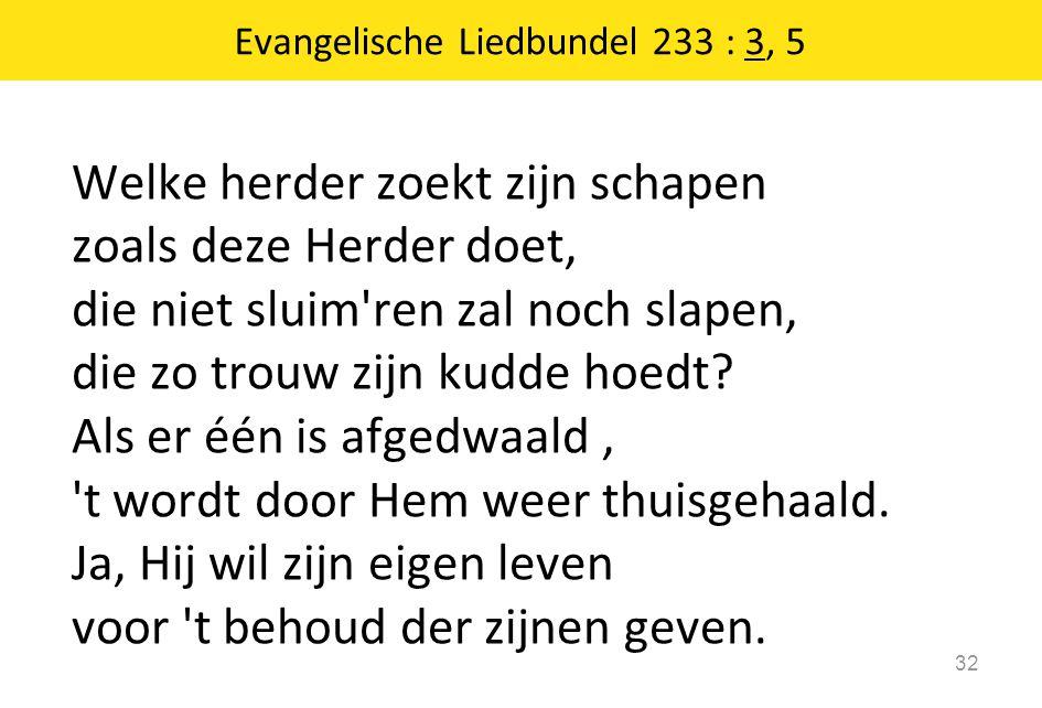 Evangelische Liedbundel 233 : 3, 5
