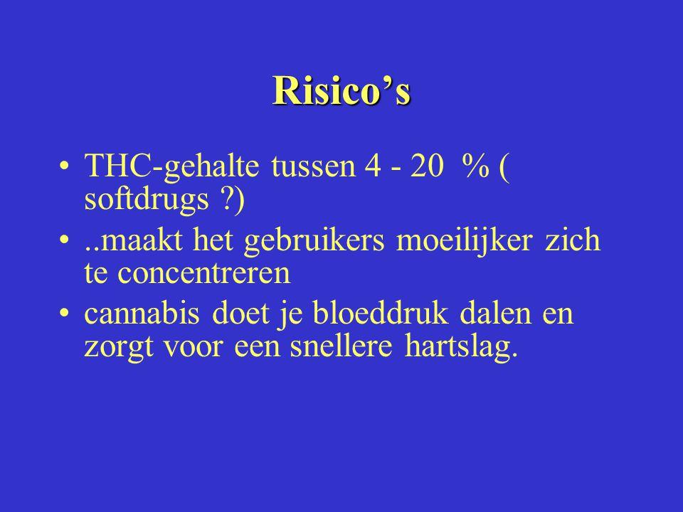 Risico's THC-gehalte tussen 4 - 20 % ( softdrugs )