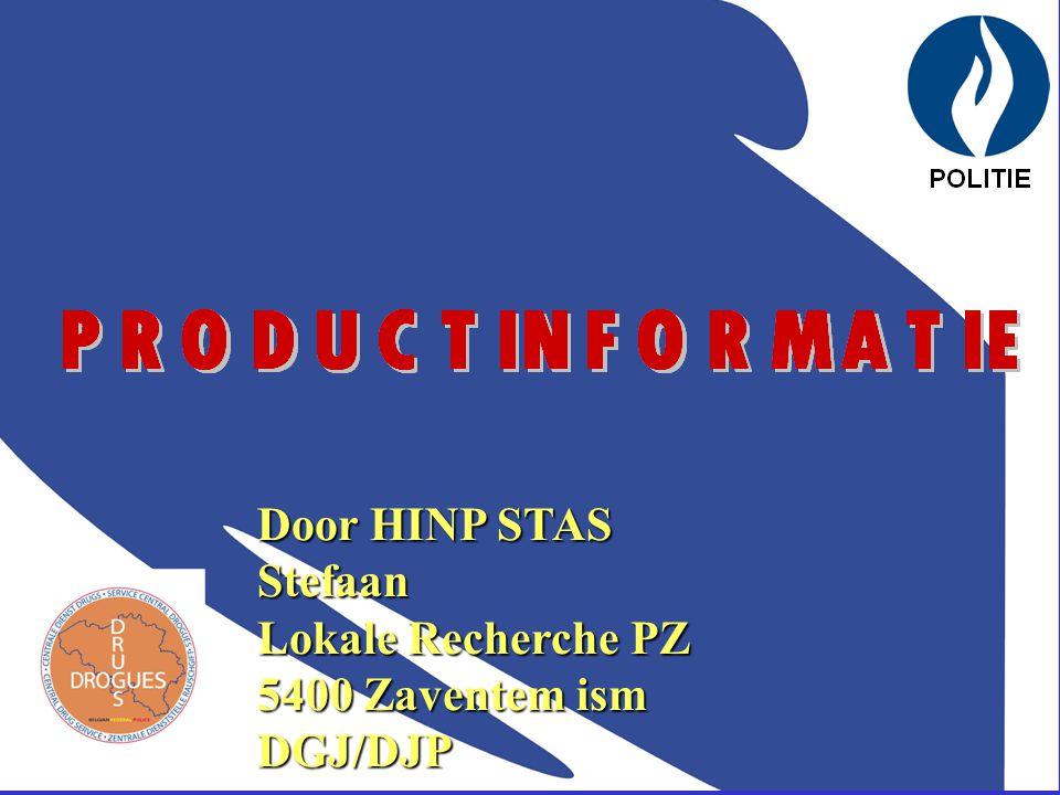 Door HINP STAS Stefaan Lokale Recherche PZ 5400 Zaventem ism DGJ/DJP