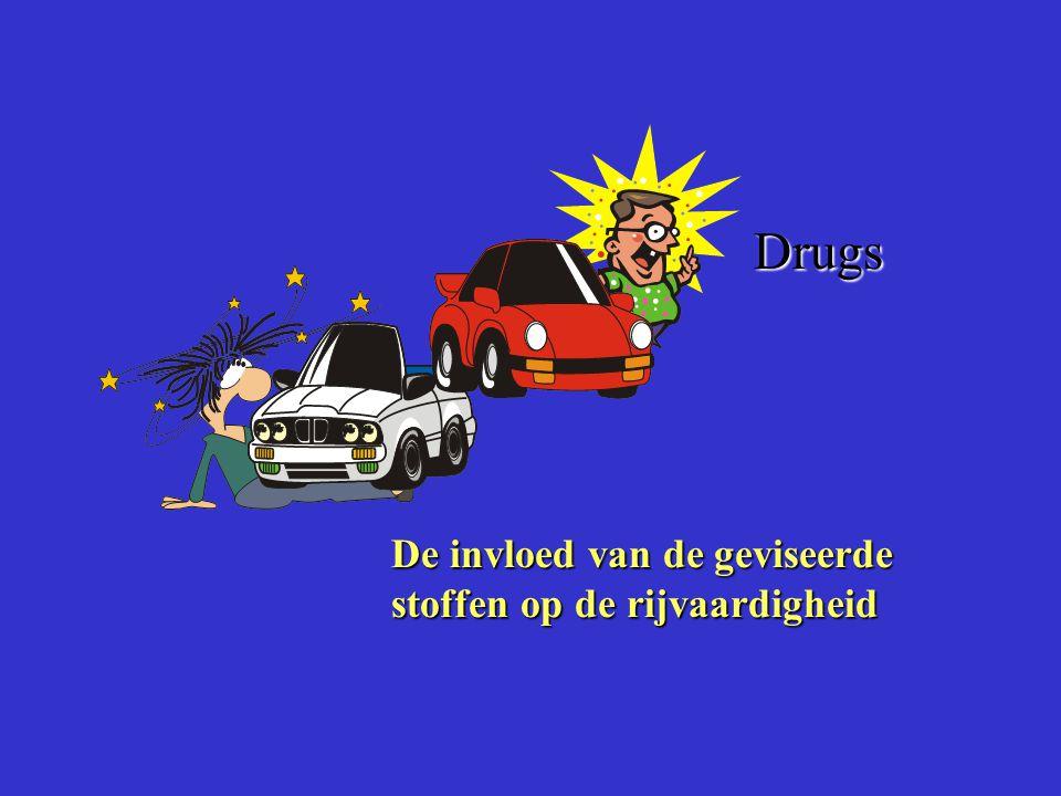 Drugs De invloed van de geviseerde stoffen op de rijvaardigheid