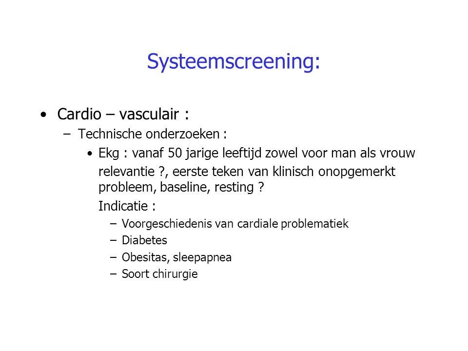 Systeemscreening: Cardio – vasculair : Technische onderzoeken :